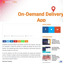 Reasons Why Your Business Needs On-Demand Delivery Apps