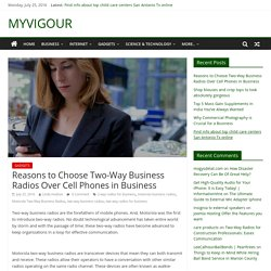 Reasons to Choose Two-Way Business Radios Over Cell Phones in Business - MYVIGOUR