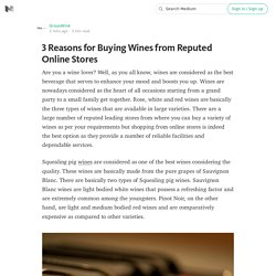 3 Reasons for Buying Wines from Reputed Online Stores