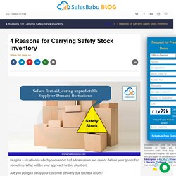 4 Reasons for Carrying Safety Stock Inventory
