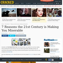7 Reasons the 21st Century is Making You Miserable