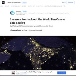 5 reasons to check out the World Bank's new data catalog