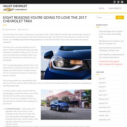 Eight Reasons You're Going to Love the 2017 Chevrolet Trax