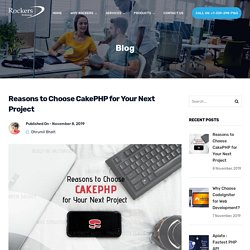 Reasons to Choose CakePHP for Your Next Project