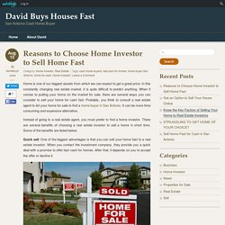 Reasons to Choose Home Investor to Sell Home Fast