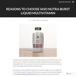 Reasons To Choose Iaso Nutra Burst Liquid Multivitamin