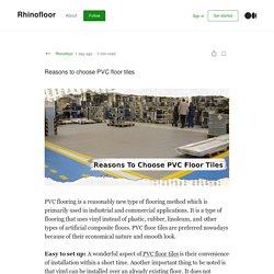 Reasons to choose PVC floor tiles