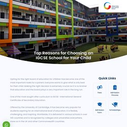 Top Reasons for Choosing an IGCSE School for Your Child