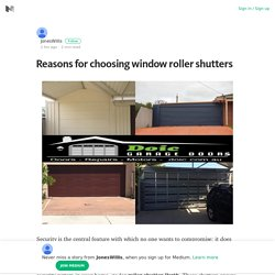 Reasons for choosing window roller shutters