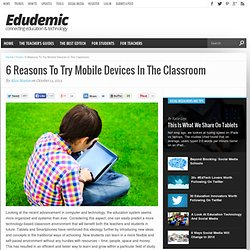 6 Reasons To Try Mobile Devices In The Classroom