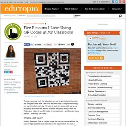 Five Reasons I Love Using QR Codes in My Classroom