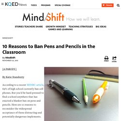 10 Reasons to Ban Pens and Pencils in the Classroom