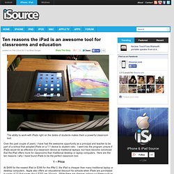 Ten reasons the iPad is an awesome tool for classrooms and education