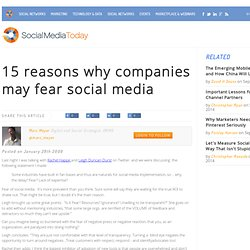 15 reasons why companies may fear social media