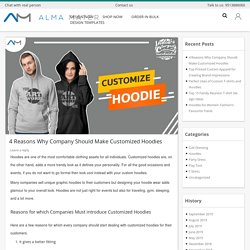 4 Reasons Why Company Should Make Customized Hoodies - Alma Mater