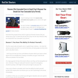 Reasons Why Concealed Carry Is Good [Top 6 Reasons You Should Get Your Concealed Carry Permit] - Red Dot Shooters