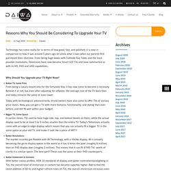 Reasons Why You Should Be Considering To Upgrade Your TV – Daiwa