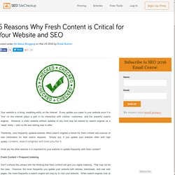 5 Reasons Why Fresh Content is Critical for Your Website and SEO
