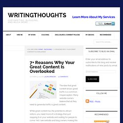 7+ Reasons Why Your Great Content Is Overlooked : WritingThoughts