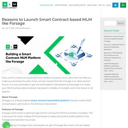 Reasons to LaunchSmart Contract based MLM like Forsage