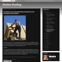 Top Reasons for Hiring Roofing Contractor to Do Emergency Roof Repair