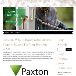 Reasons Why to Have Paxton Access Control System For Your Property