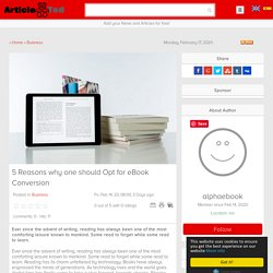 5 Reasons why one should Opt for eBook Conversion Article