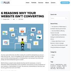 6 Reasons Why Your Website Isn't Converting - Web Design Dubai, Web Development in UAE