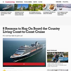8 Reasons to Hop On Board the Country Living Coast to Coast Cruise