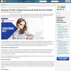Reasons To Hire College Coursework Help Services Online by Amara Smith