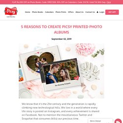 5 Reasons to Create Picsy Printed Photo Albums - Picsy