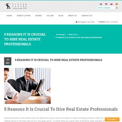 5 Reasons It Is Crucial To Hire Real Estate Professionals