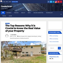 The Top Reasons Why it is Crucial to know the Real Value of your Property