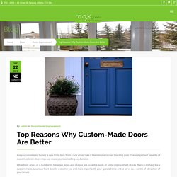 Why Choose Custom-Made Doors For your Home