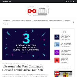 3 Reasons Why Your Customers Demand Brand Video From You - Webwooz Media