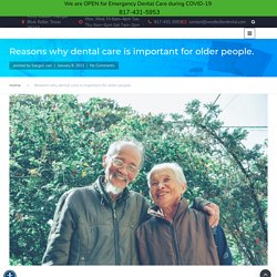 8 Reasons Why Dental Care Is Important For Older People