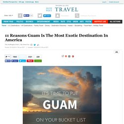 11 Reasons Guam Is The Most Exotic Destination In America