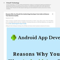Reasons Why You Should Hire Android App Developer from India to Enhance Your Business Quality