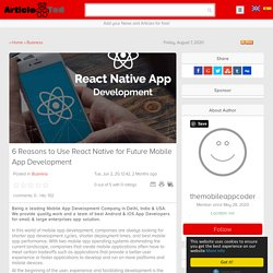 6 Reasons to Use React Native for Future Mobile App Development Article