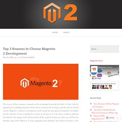 Top 3 Reasons to Choose Magento 2 Development – Magento Store Developers