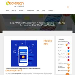 Reasons to have Mobile App Development for Wordpress Website