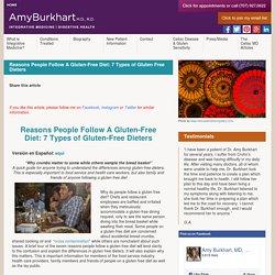 Reasons People Follow A Gluten-Free Diet: 7 Types of Gluten Free Dieters - Amy Burkhart M.D., R.D