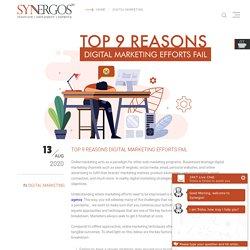 TOP 9 REASONS DIGITAL MARKETING EFFORTS FAIL