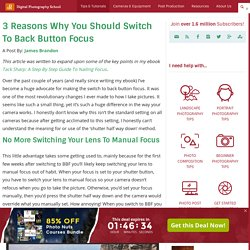 3 Reasons Why You Should Switch To Back Button Focus