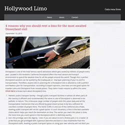 4 reasons why you should rent a limo for the most awaited Disneyland visit
