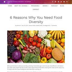 6 Reasons You Need Food Diversity