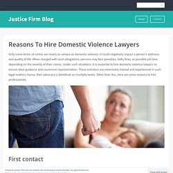 Reasons To Hire Domestic Violence Lawyers