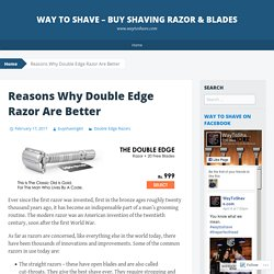 Reasons Why Double Edge Razor Are Better