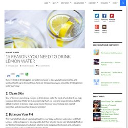15 Reasons You Need To Drink Lemon Water