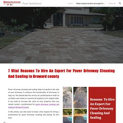 7 Vital reasons to hire an expert for paver driveway cleaning and sealing